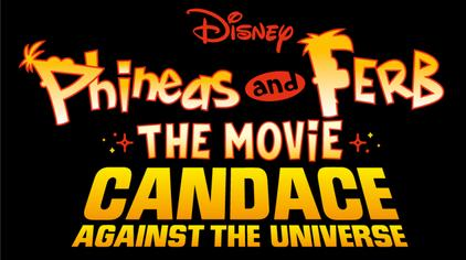 The Phineas & Ferb Movie: Candace Against the Universe